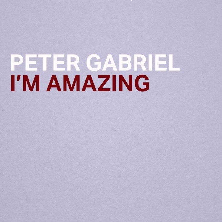 Peter Gabriel - I'm Amazing, una nuova composizione - SCARICA QUI